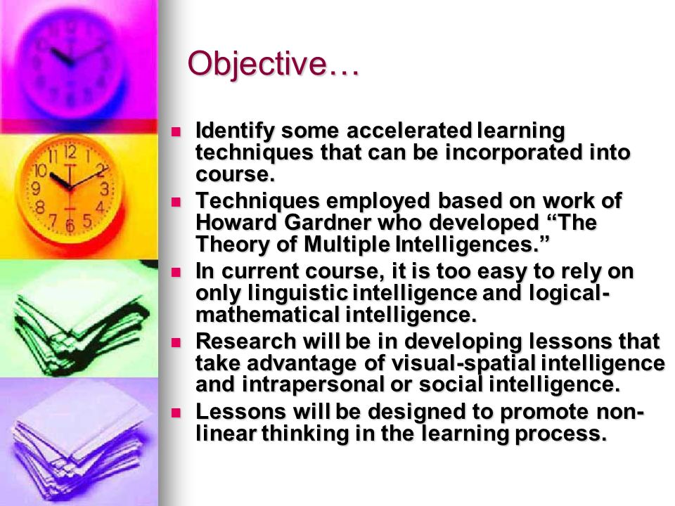 Objective… Identify some accelerated learning techniques that can be incorporated into course.