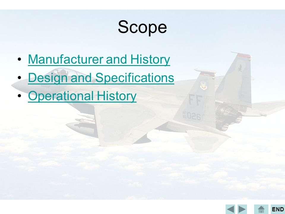 END Scope Manufacturer and History Design and Specifications Operational History