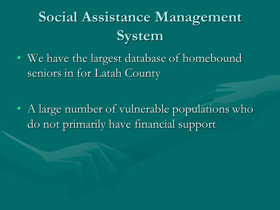 Social Assistance Management System We have the largest database of homebound seniors in for Latah CountyWe have the largest database of homebound sen