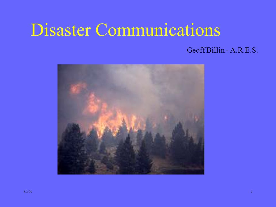 2 Disaster Communications Geoff Billin - A.R.E.S.