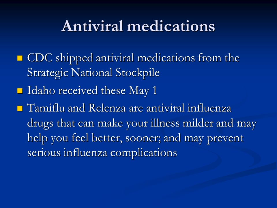 Antiviral medications CDC shipped antiviral medications from the Strategic National Stockpile CDC shipped antiviral medications from the Strategic Nat
