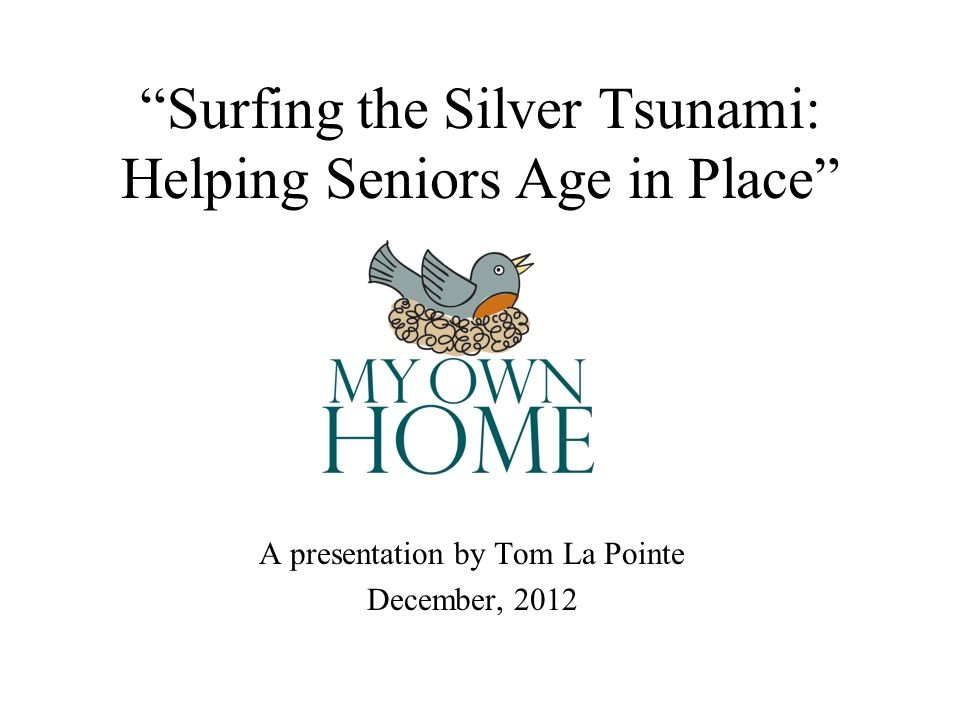 The Silver Tsunami The baby boomer generation began turning 65 in 2011; 76 million Americans were born between 1945 and 1964 The number of people 65 and older will double between 2010 and 2050 The number of people 85 and older will increase four-fold in that time range