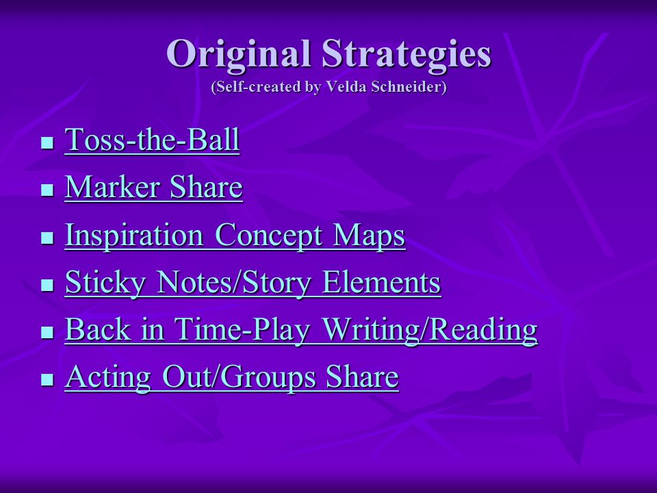Original Strategies (Self-created by Velda Schneider) Toss-the-Ball Toss-the-Ball Toss-the-Ball Marker Share Marker Share Marker Share Marker Share In
