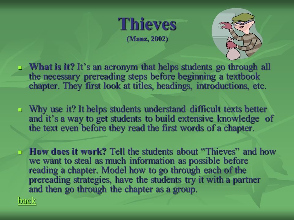 Thieves (Manz, 2002) What is it? Its an acronym that helps students go through all the necessary prereading steps before beginning a textbook chapter.