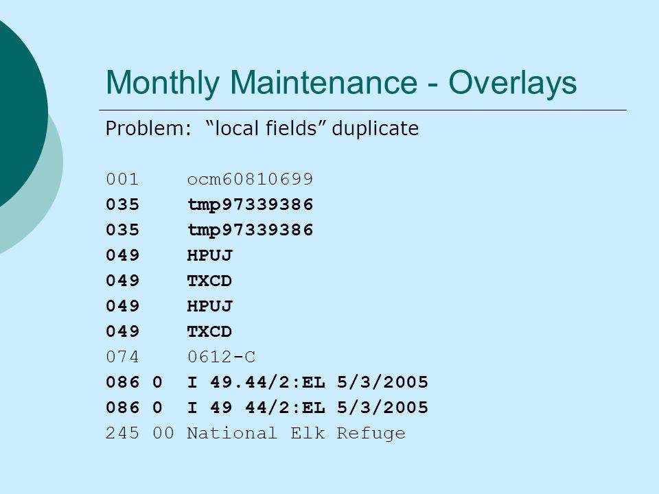 Monthly Maintenance - Overlays Problem: local fields duplicate 001 ocm60810699 035 tmp97339386 049 HPUJ 049 TXCD 049 HPUJ 049 TXCD 074 0612-C 086 0 I 49.44/2:EL 5/3/2005 086 0 I 49 44/2:EL 5/3/2005 245 00 National Elk Refuge