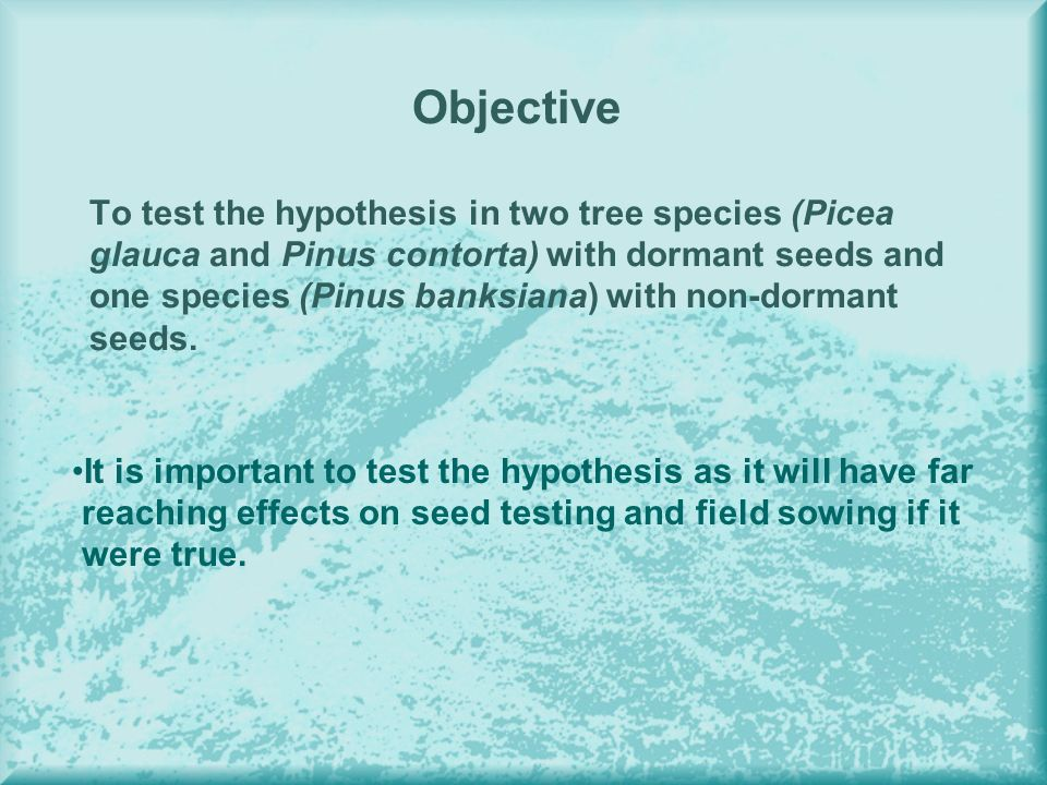 Objective To test the hypothesis in two tree species (Picea glauca and Pinus contorta) with dormant seeds and one species (Pinus banksiana) with non-dormant seeds.