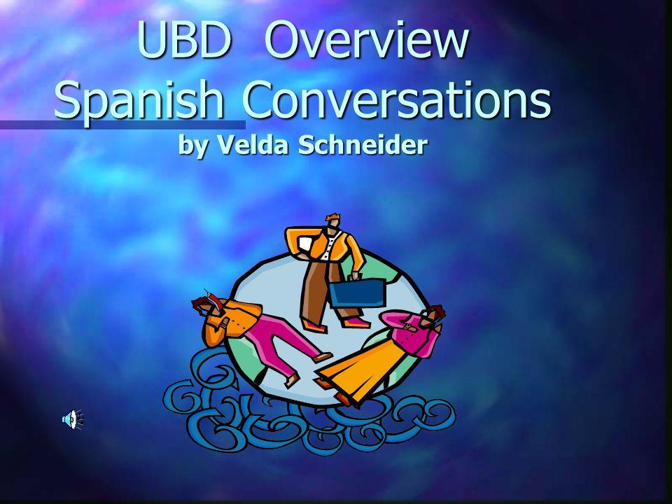 UBD Overview Spanish Conversations by Velda Schneider