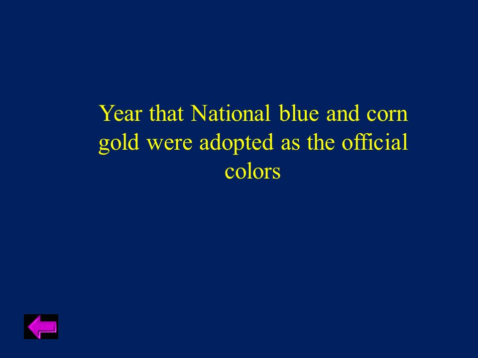 Year that National blue and corn gold were adopted as the official colors