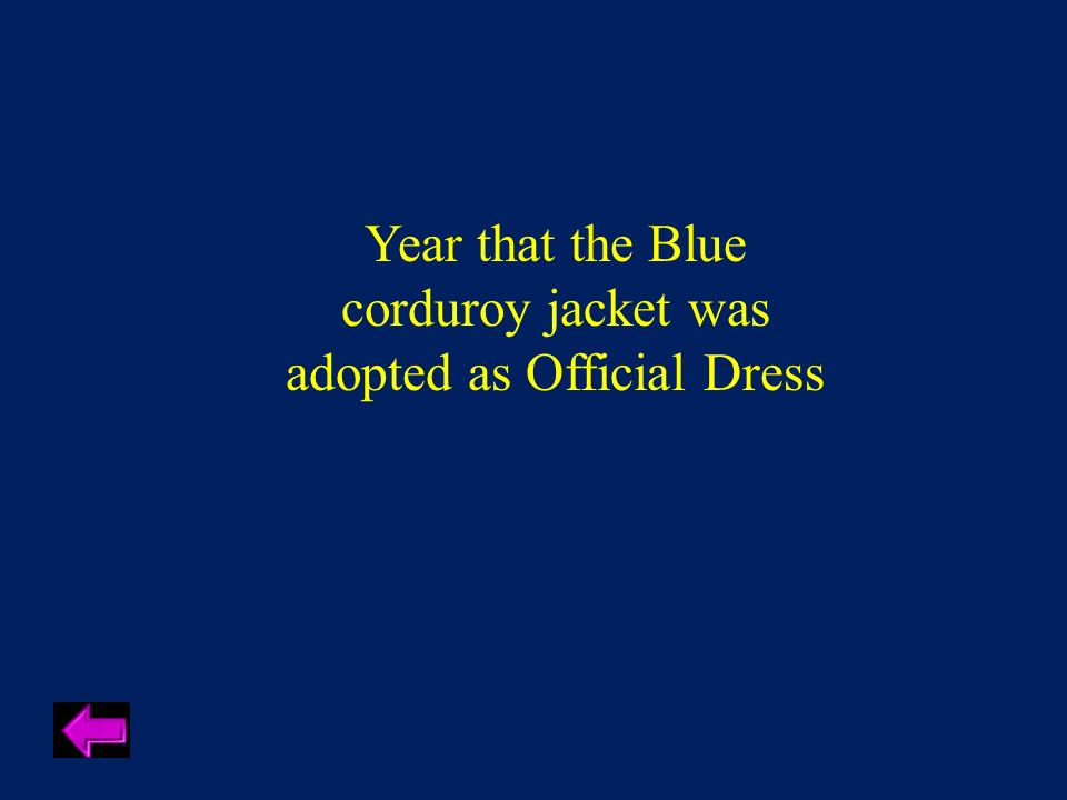 Year that the Blue corduroy jacket was adopted as Official Dress