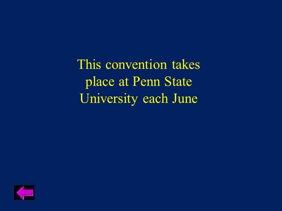 This convention takes place at Penn State University each June