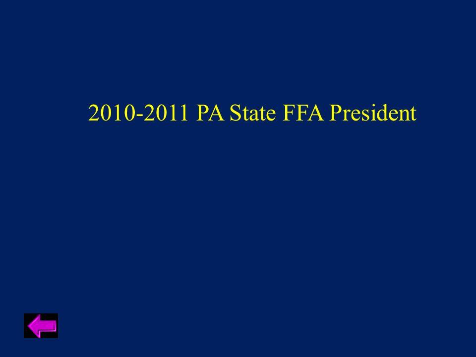 2010-2011 PA State FFA President