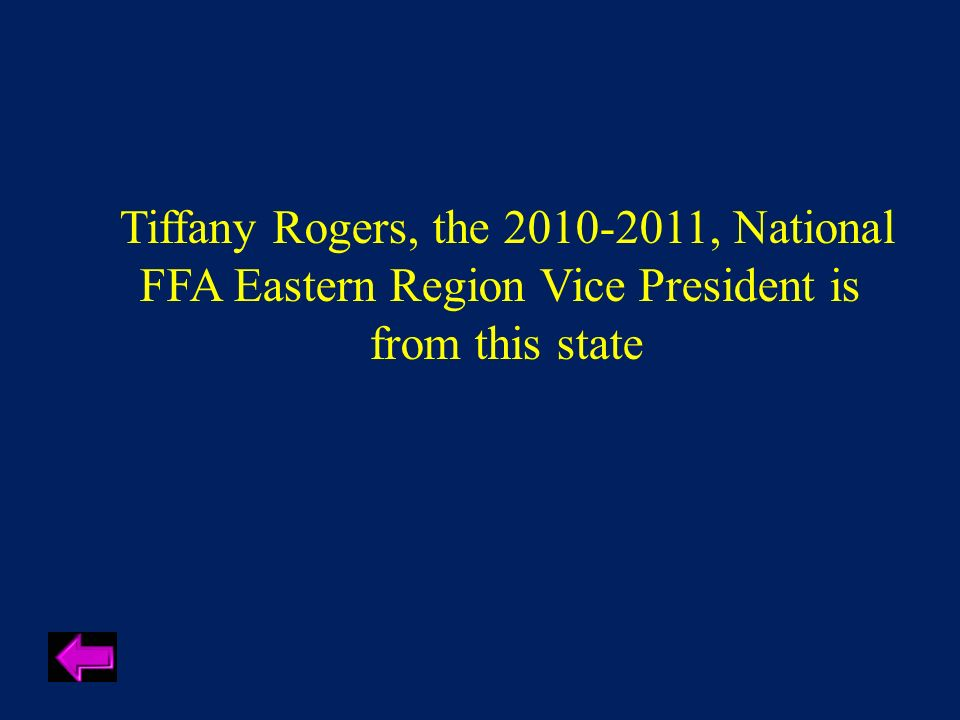 Tiffany Rogers, the 2010-2011, National FFA Eastern Region Vice President is from this state