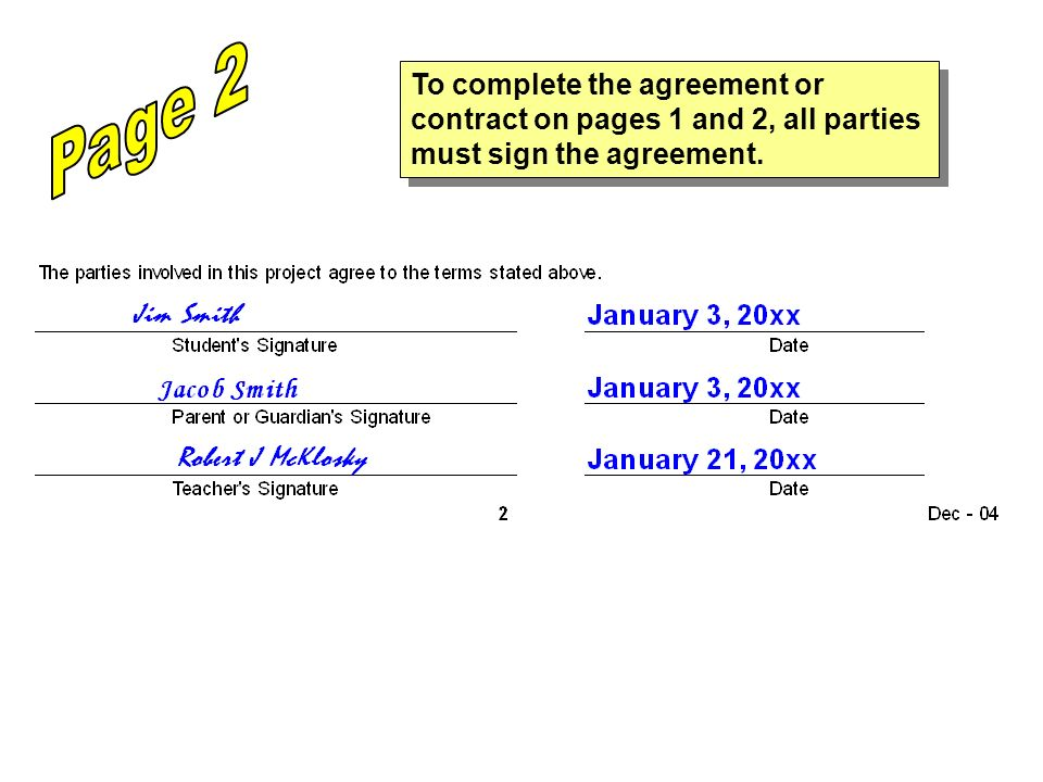 To complete the agreement or contract on pages 1 and 2, all parties must sign the agreement.