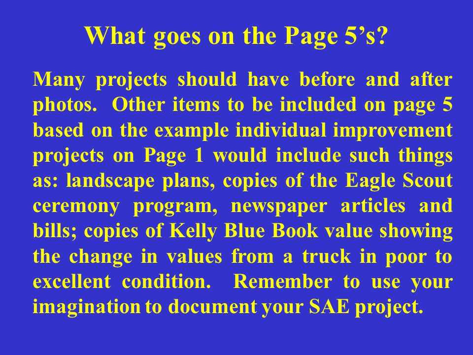 Many projects should have before and after photos. Other items to be included on page 5 based on the example individual improvement projects on Page 1