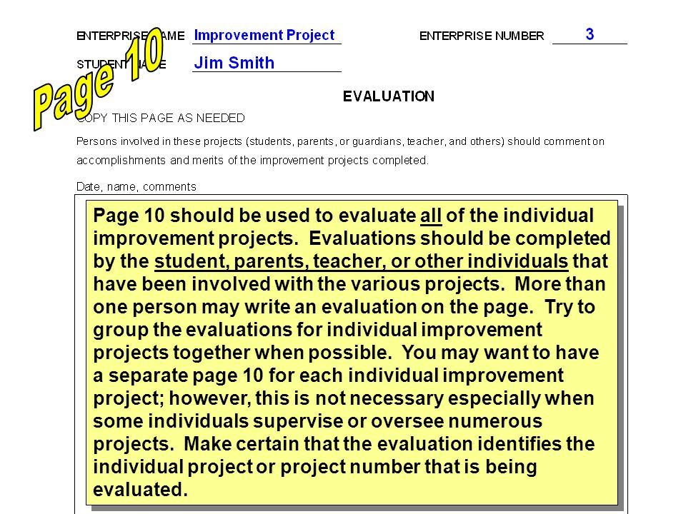 Page 10 should be used to evaluate all of the individual improvement projects. Evaluations should be completed by the student, parents, teacher, or ot