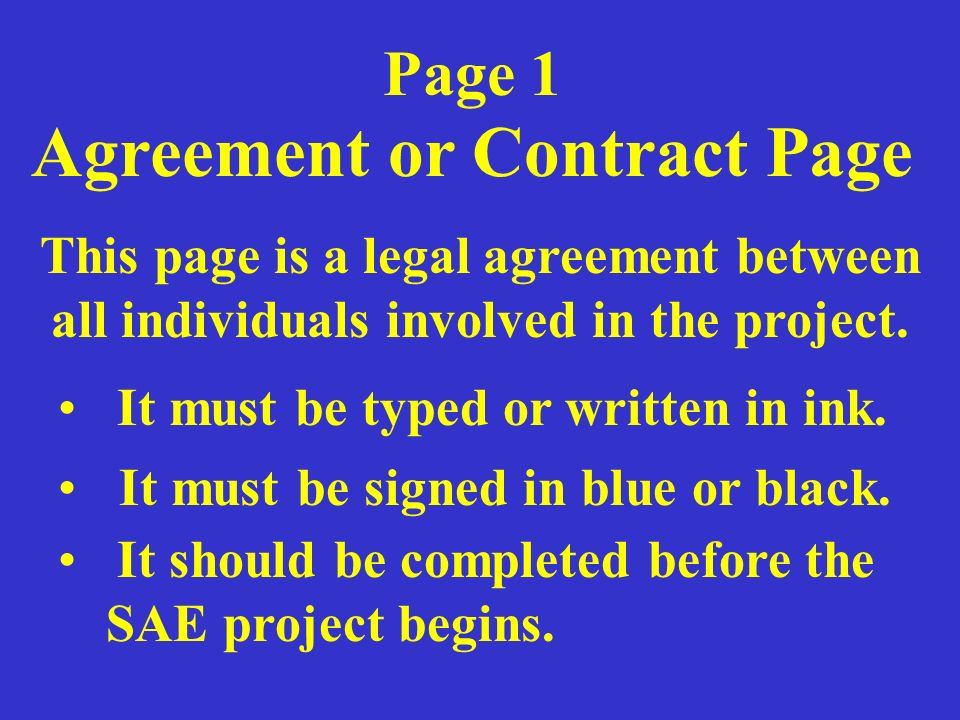 Page 1 Agreement or Contract Page This page is a legal agreement between all individuals involved in the project.