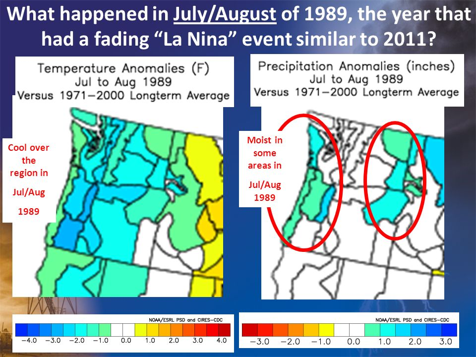 What happened in July/August of 1989, the year that had a fading La Nina event similar to 2011? Cool over the region in Jul/Aug 1989 Moist in some are