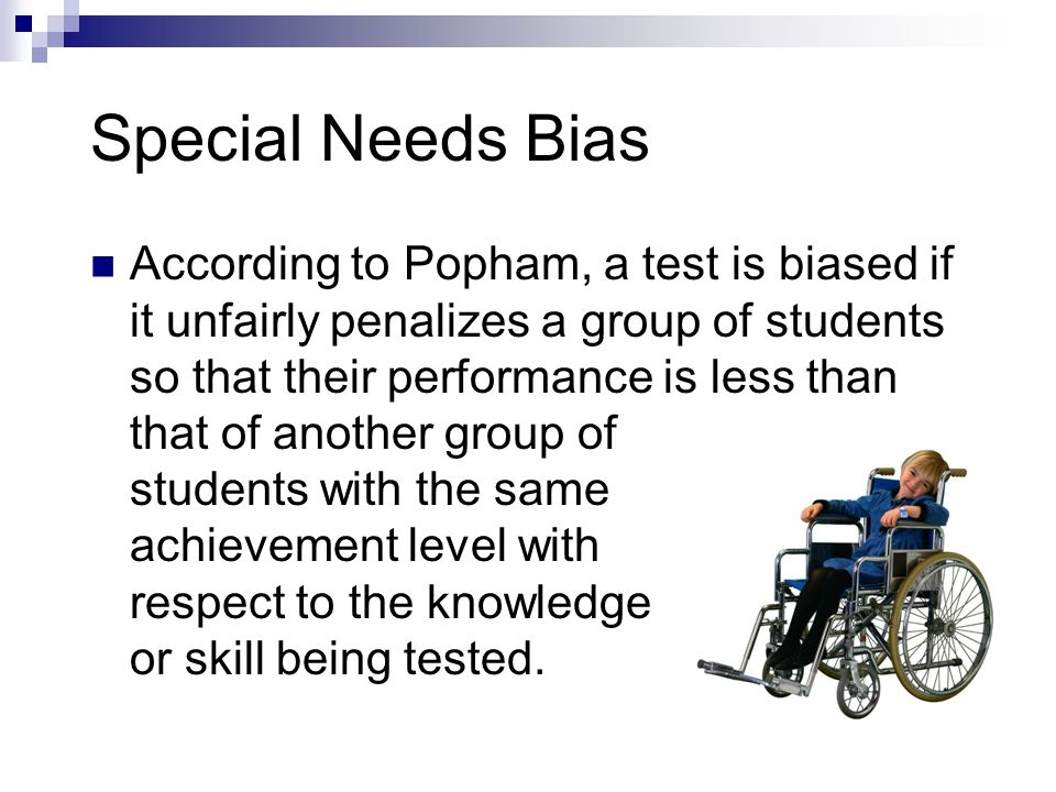 Language Bias Language bias in tests occurs When second language learners are penalized because of their lack of knowledge of the English Language. Fo