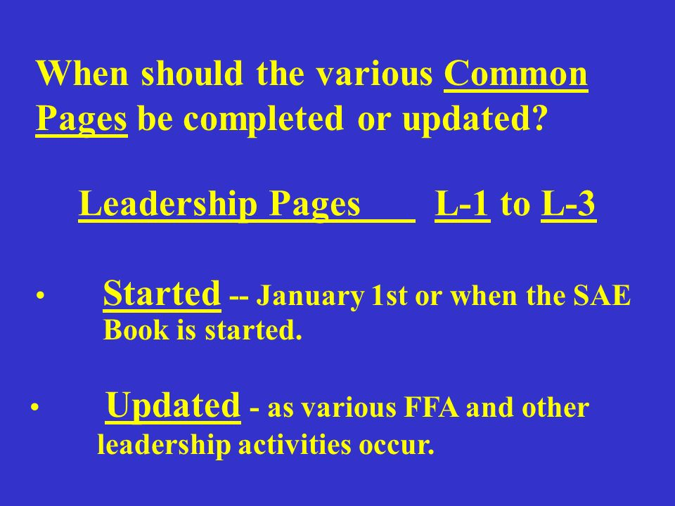 When should the various Common Pages be completed or updated.