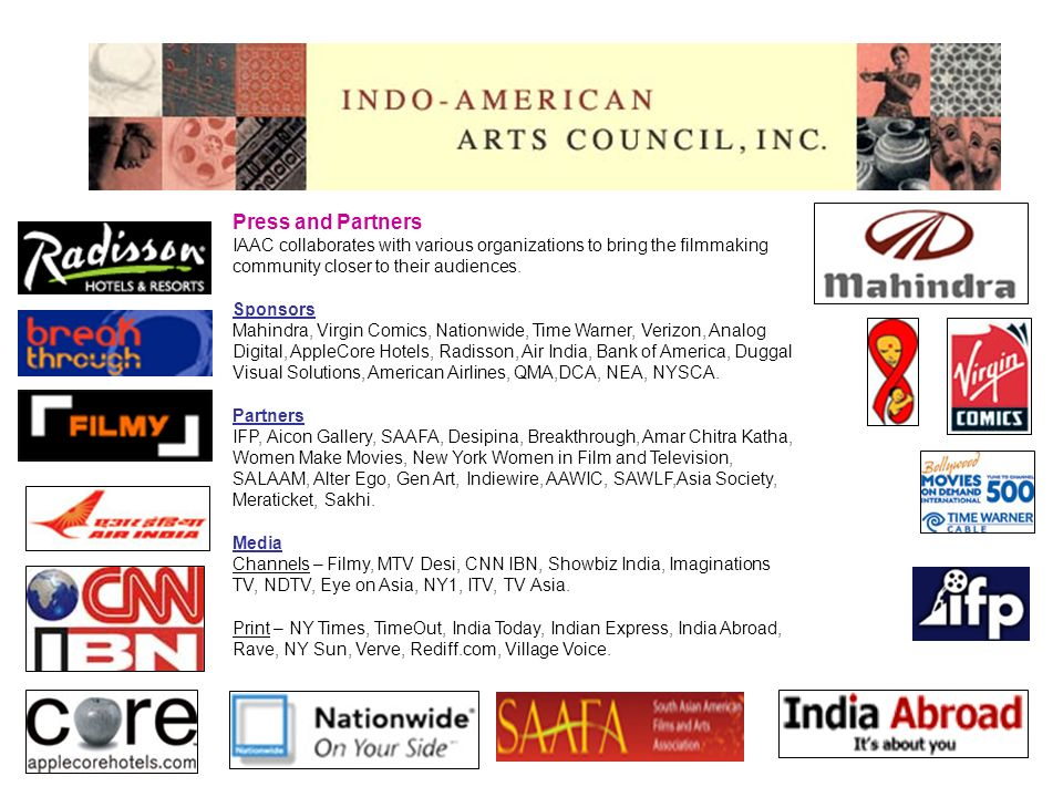 Press and Partners IAAC collaborates with various organizations to bring the filmmaking community closer to their audiences. Sponsors Mahindra, Virgin