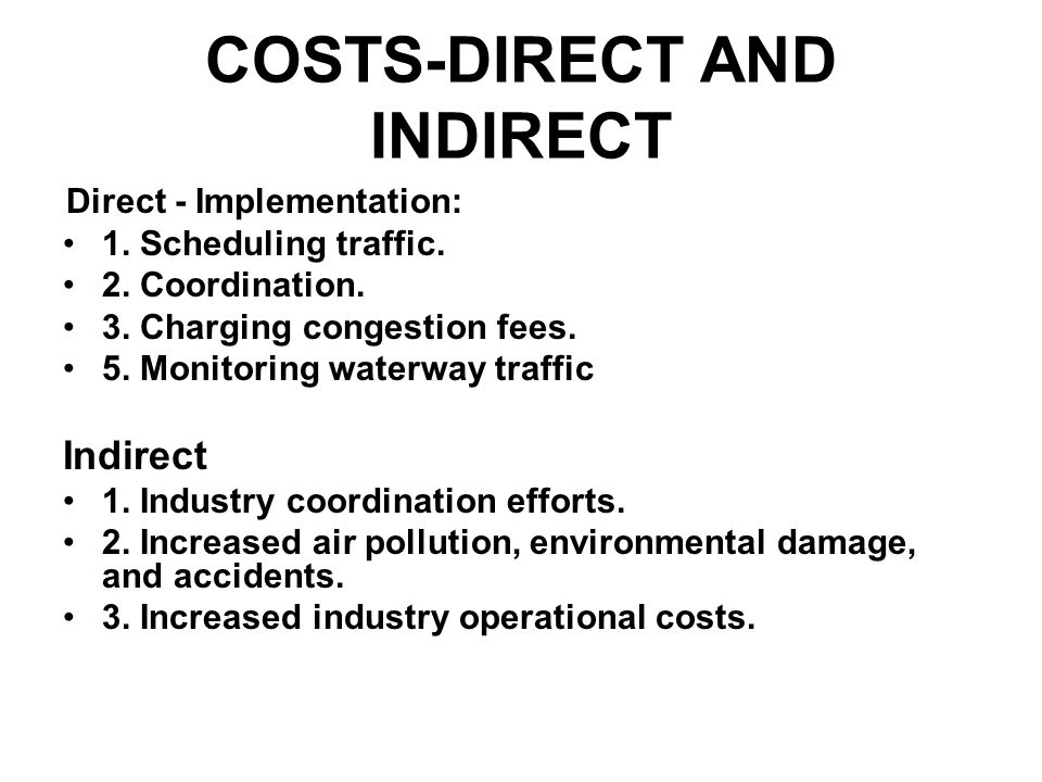 COSTS-DIRECT AND INDIRECT Direct - Implementation: 1.