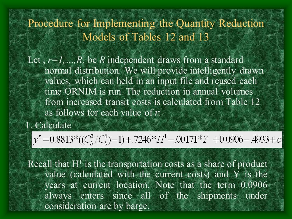 Procedure for Implementing the Quantity Reduction Models of Tables 12 and 13 Let, r=1,…,R, be R independent draws from a standard normal distribution.