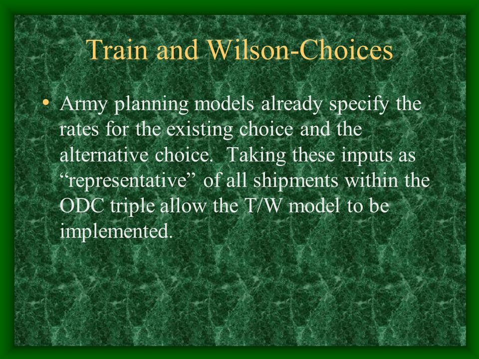 Train and Wilson-Choices Army planning models already specify the rates for the existing choice and the alternative choice.