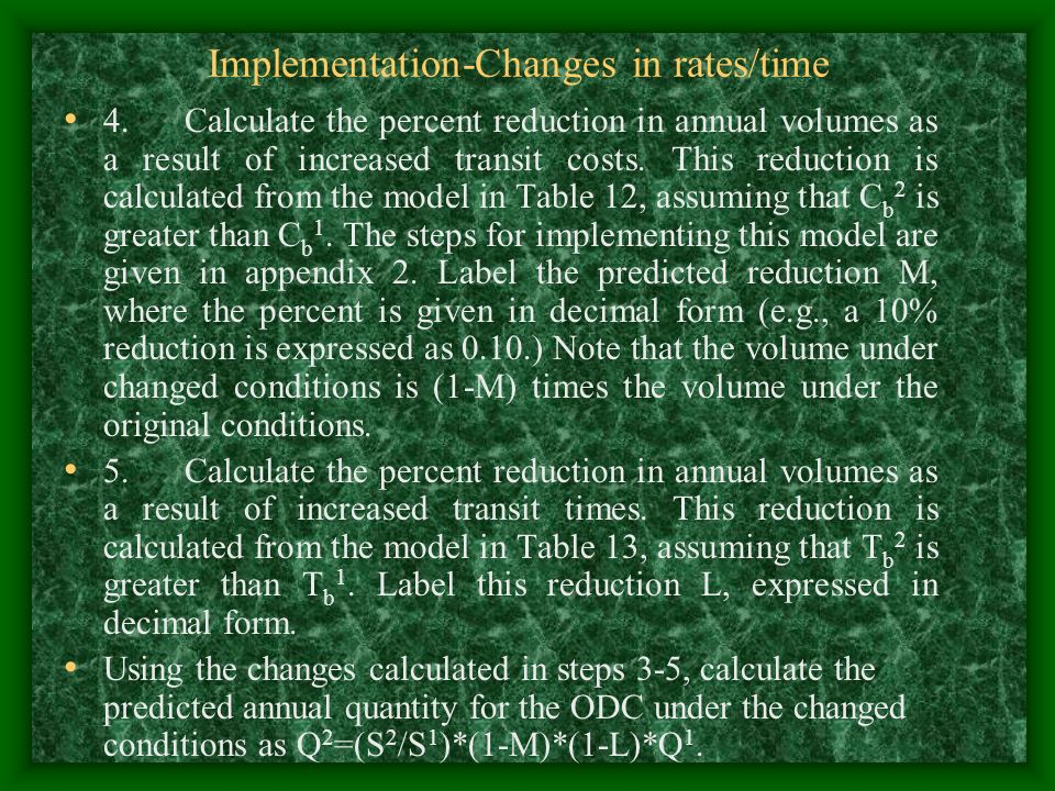 Implementation-Changes in rates/time 4. Calculate the percent reduction in annual volumes as a result of increased transit costs. This reduction is ca