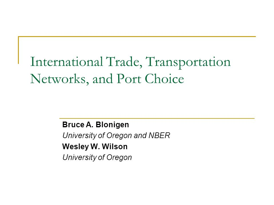 International Trade, Transportation Networks, and Port Choice Bruce A.