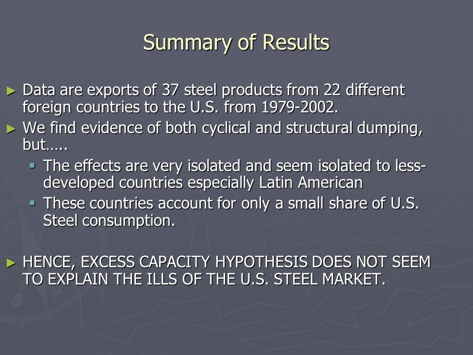 Summary of Results Data are exports of 37 steel products from 22 different foreign countries to the U.S.