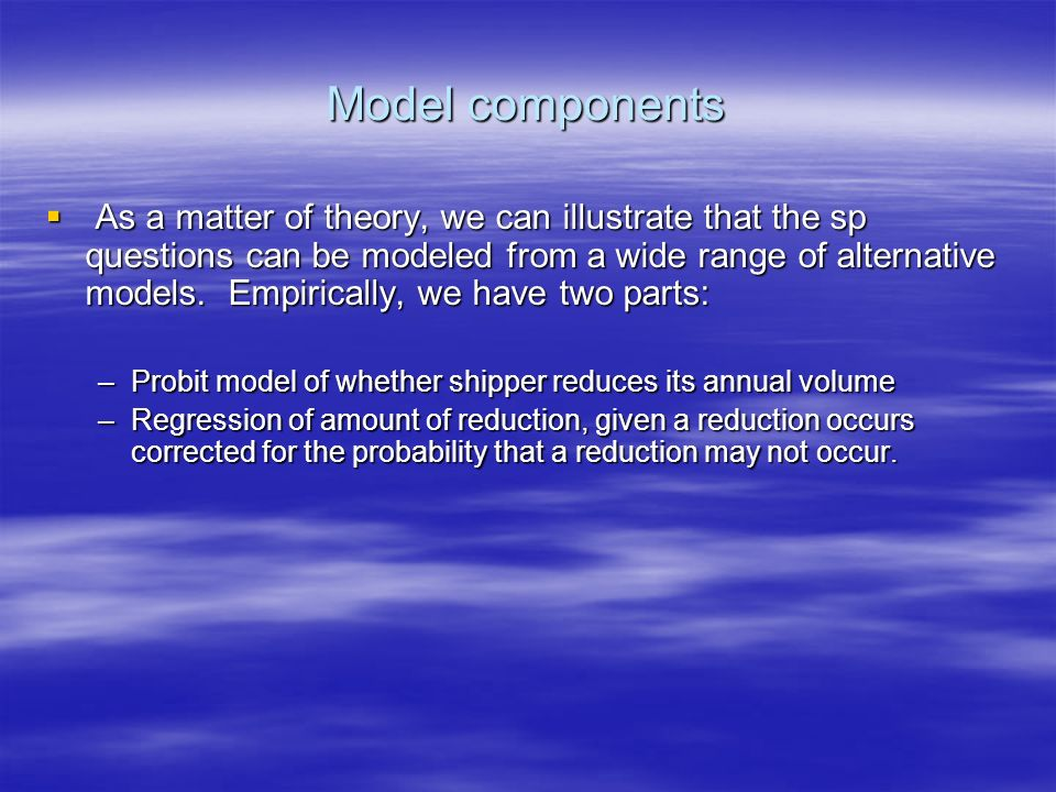 Model components As a matter of theory, we can illustrate that the sp questions can be modeled from a wide range of alternative models.