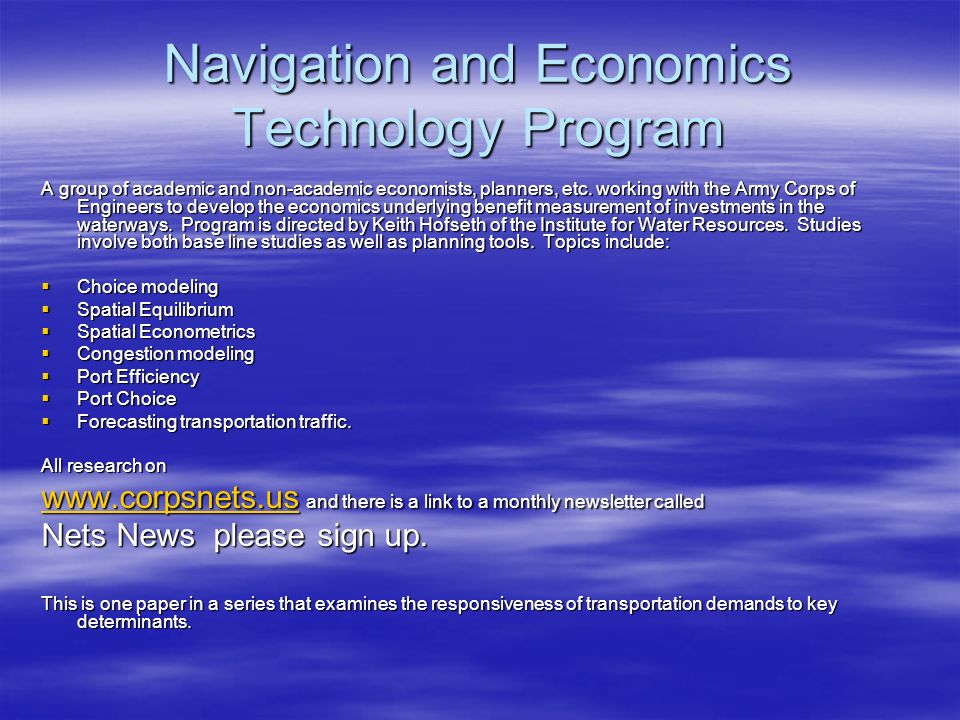 Navigation and Economics Technology Program A group of academic and non-academic economists, planners, etc.