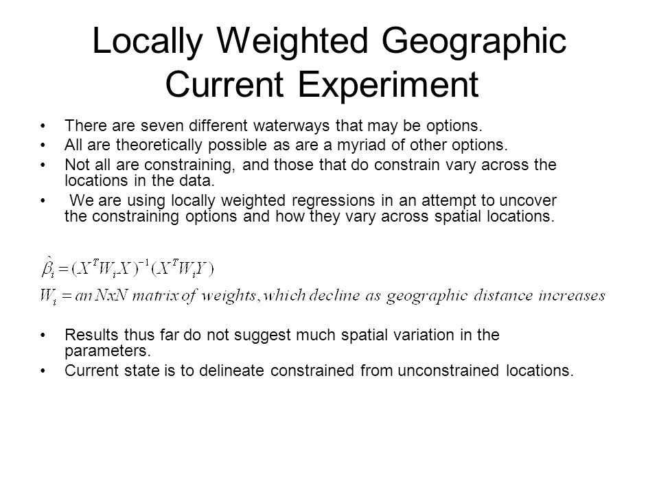 Locally Weighted Geographic Current Experiment There are seven different waterways that may be options. All are theoretically possible as are a myriad