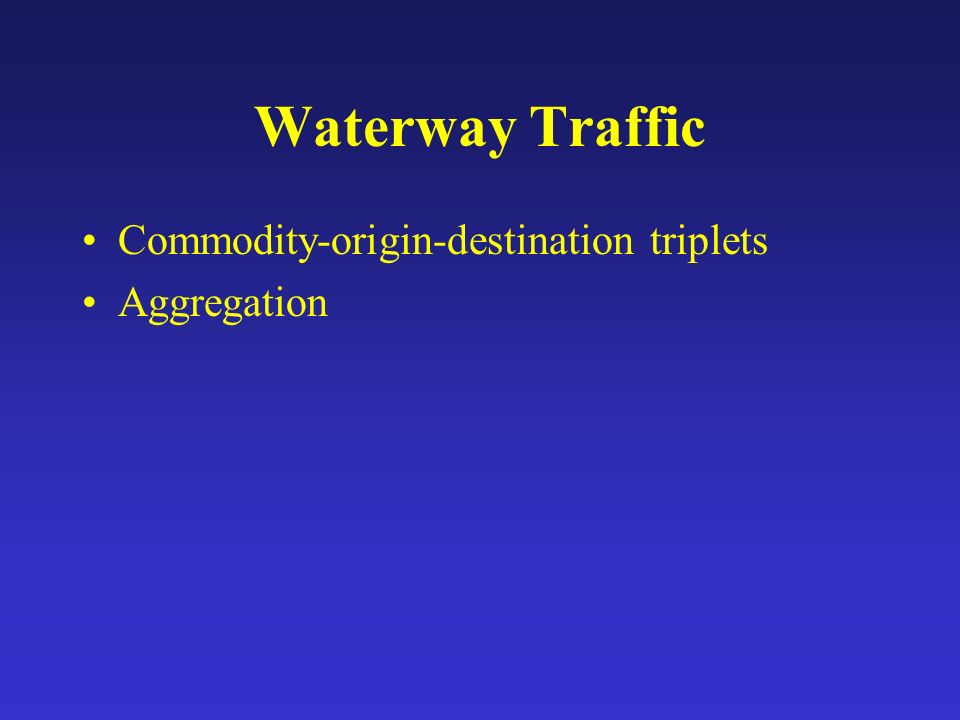 Waterway Traffic Commodity-origin-destination triplets Aggregation