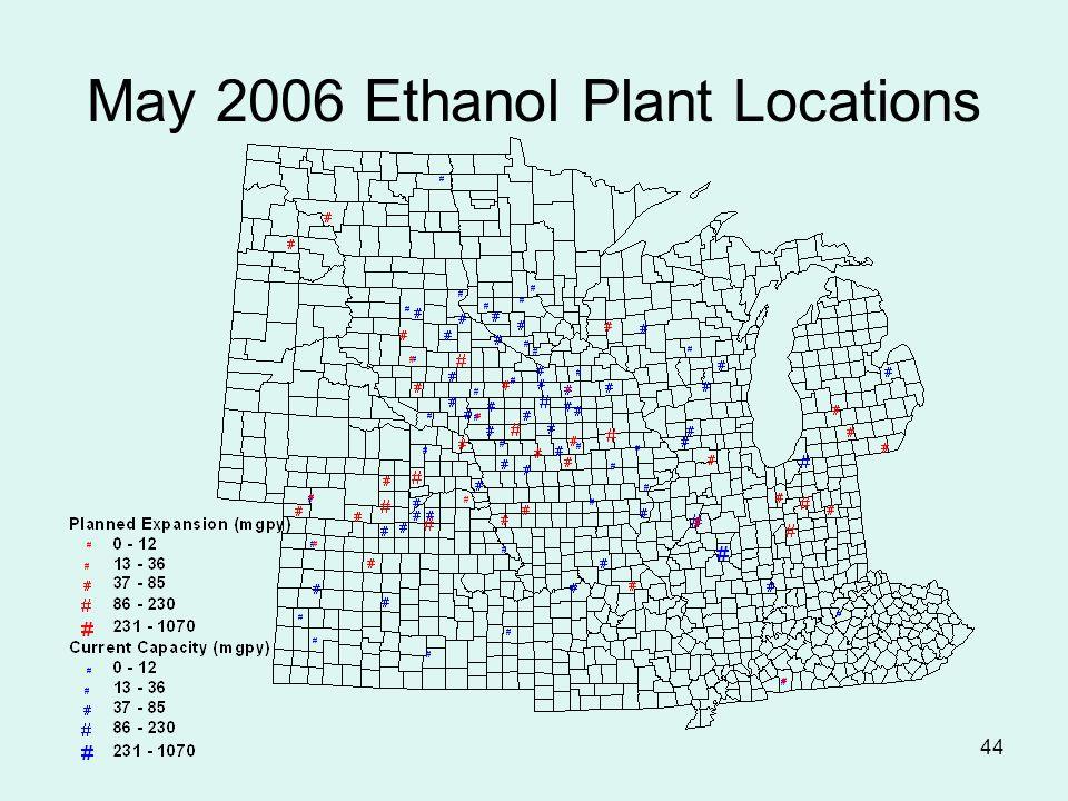 44 May 2006 Ethanol Plant Locations