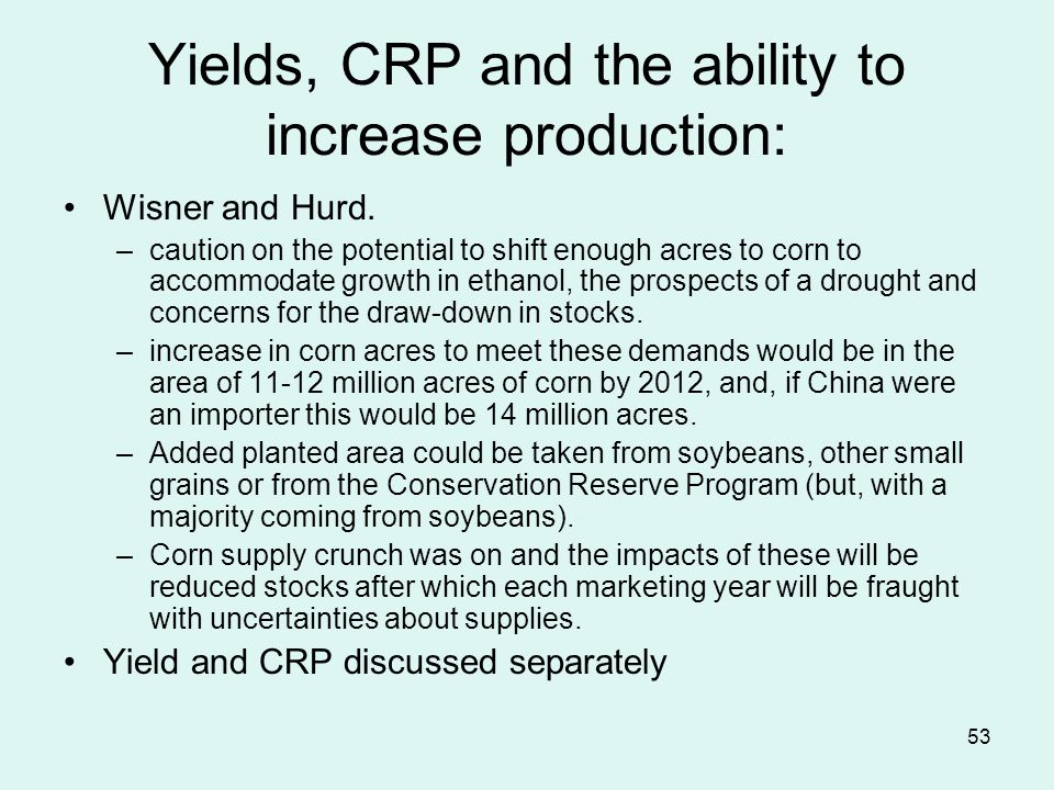53 Yields, CRP and the ability to increase production: Wisner and Hurd.