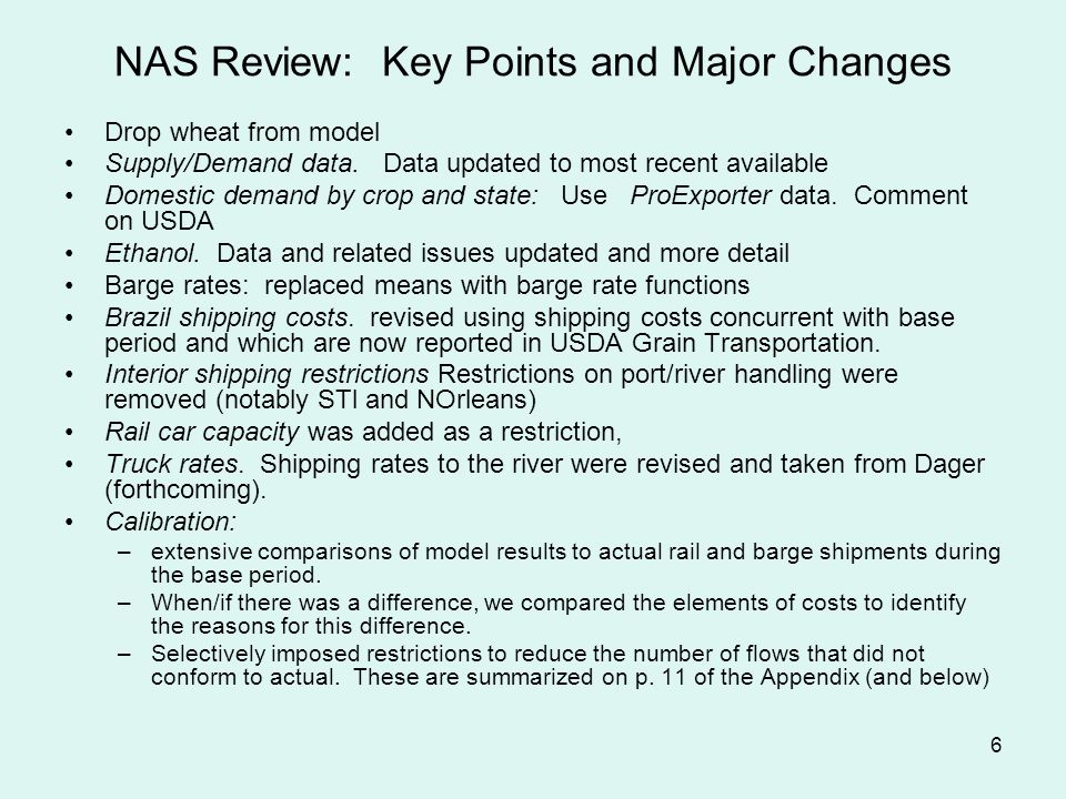 6 NAS Review: Key Points and Major Changes Drop wheat from model Supply/Demand data.