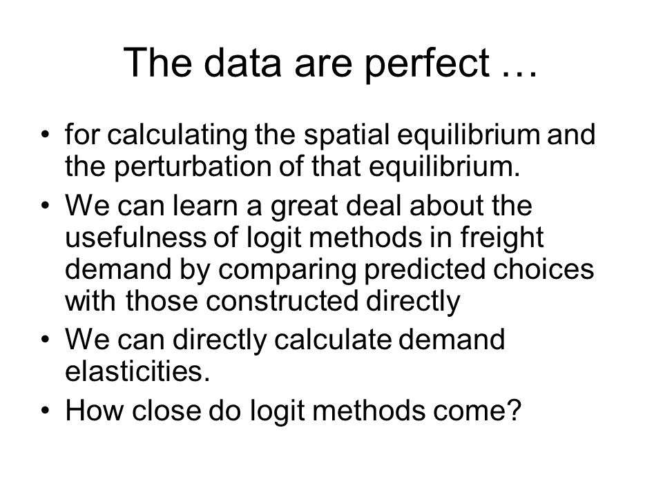 The data are perfect … for calculating the spatial equilibrium and the perturbation of that equilibrium. We can learn a great deal about the usefulnes