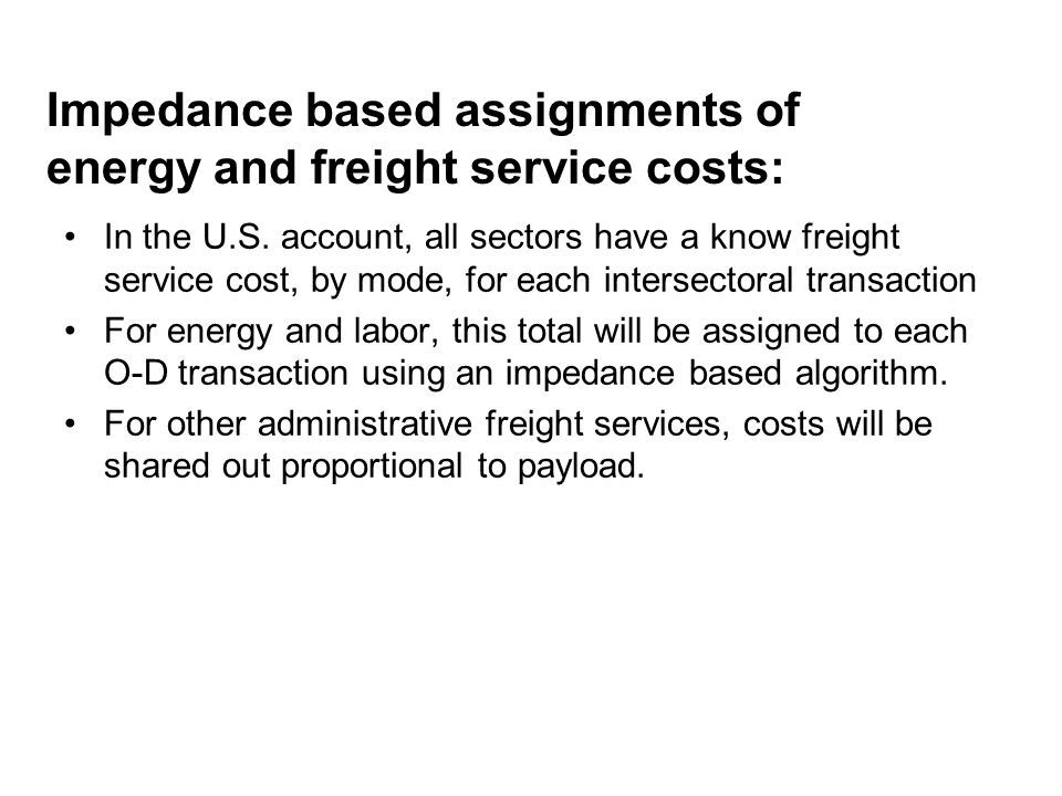 Impedance based assignments of energy and freight service costs: In the U.S.