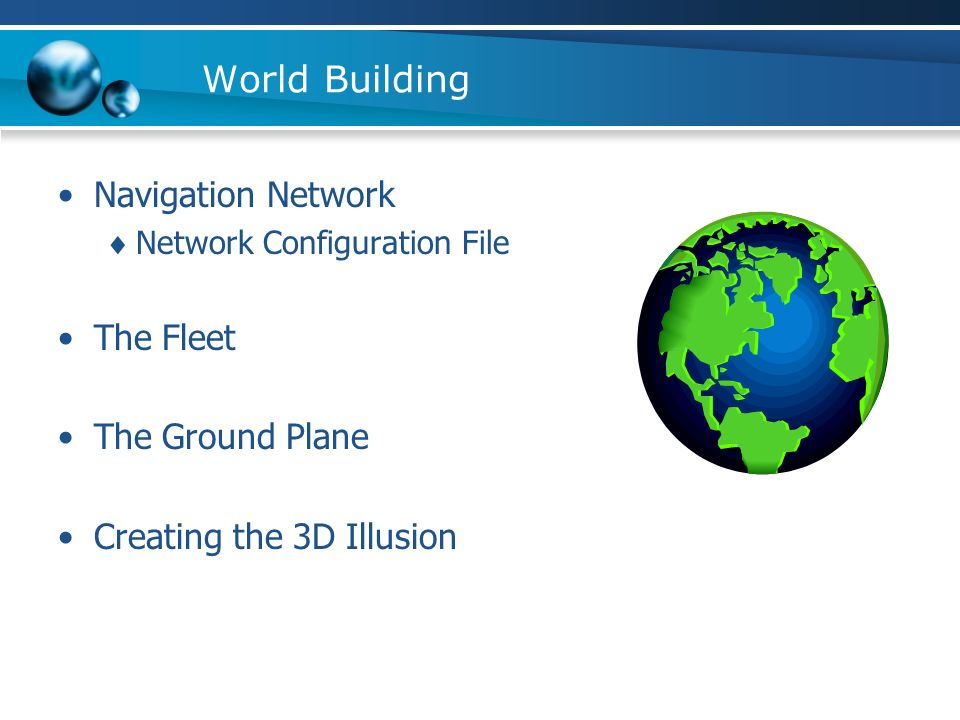 World Building Navigation Network Network Configuration File The Fleet The Ground Plane Creating the 3D Illusion