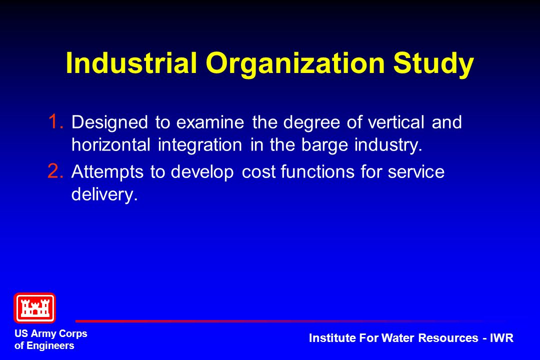 US Army Corps of Engineers Institute For Water Resources - IWR Industrial Organization Study 1.