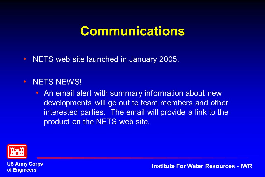 US Army Corps of Engineers Institute For Water Resources - IWR Communications NETS web site launched in January 2005.
