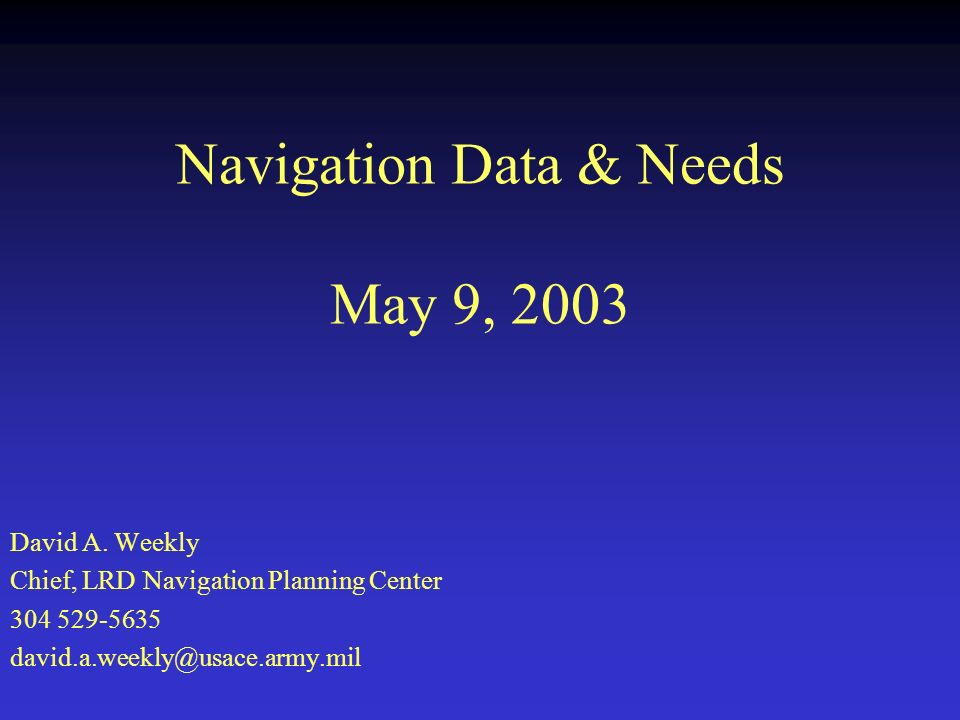 Topics Introduction Available Data Data Applications Waterway Network What We Model What We Would Like to Model NAS Comments