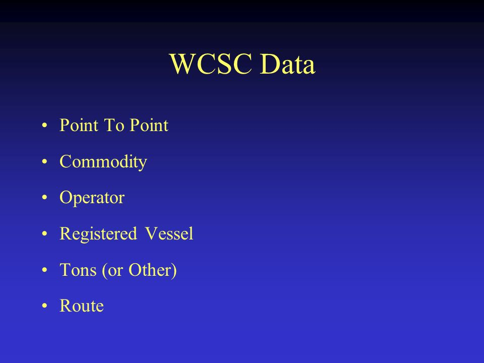WCSC Data Point To Point Commodity Operator Registered Vessel Tons (or Other) Route