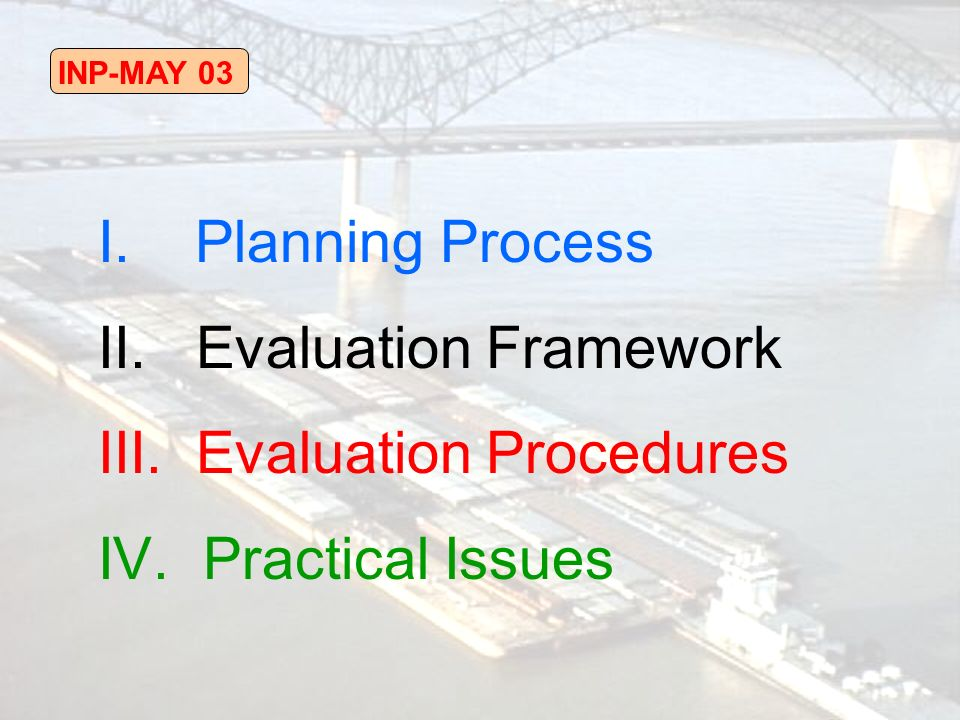 INP-MAY 03 I. Planning Process II. Evaluation Framework III.