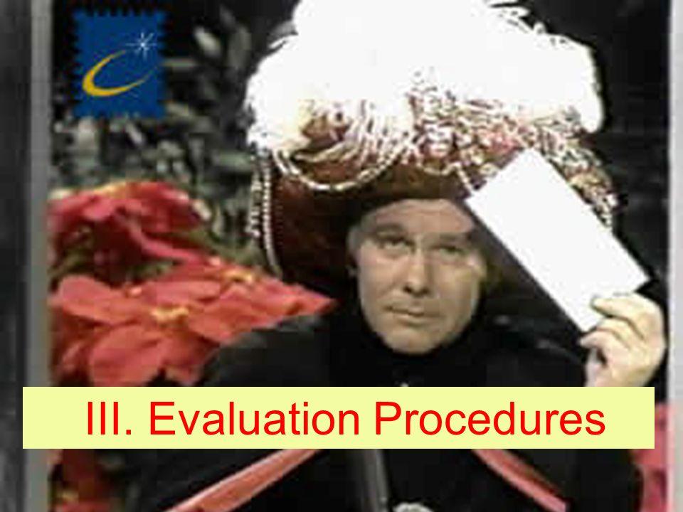 Project Evaluation III. Evaluation Procedures
