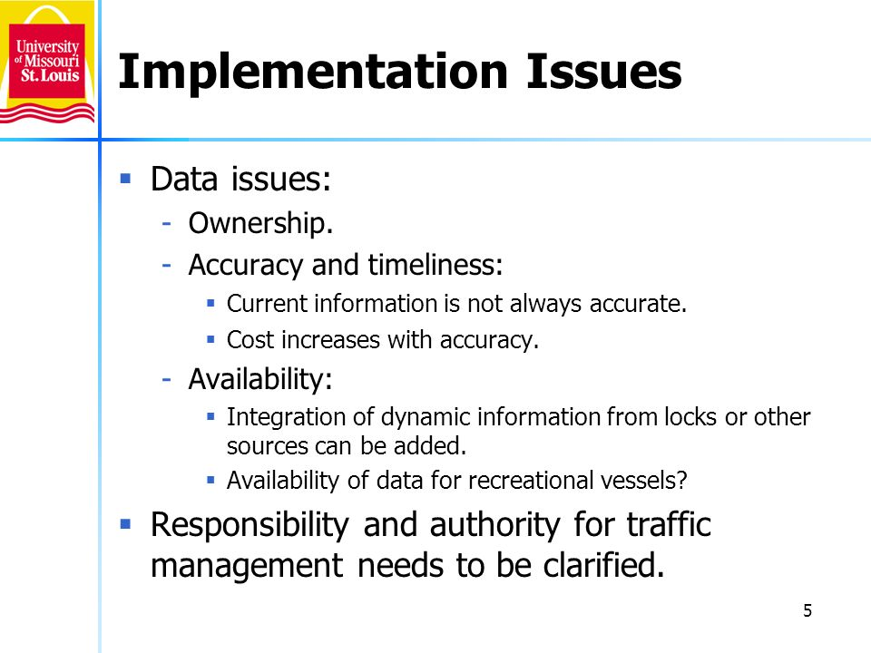5 Implementation Issues Data issues: -Ownership.