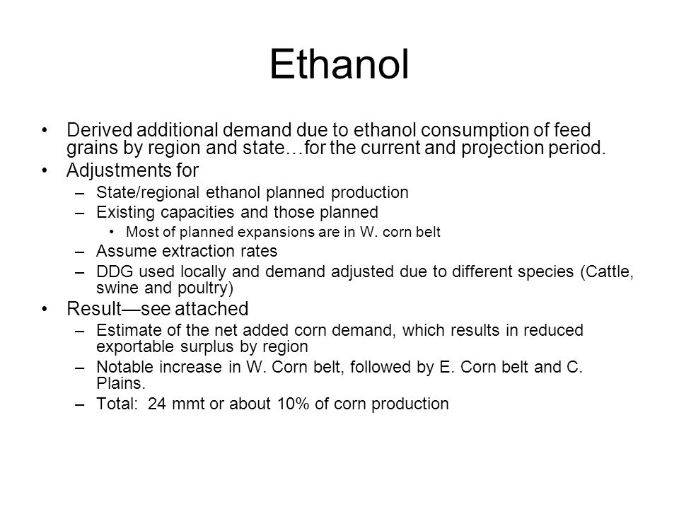 Ethanol Derived additional demand due to ethanol consumption of feed grains by region and state…for the current and projection period.