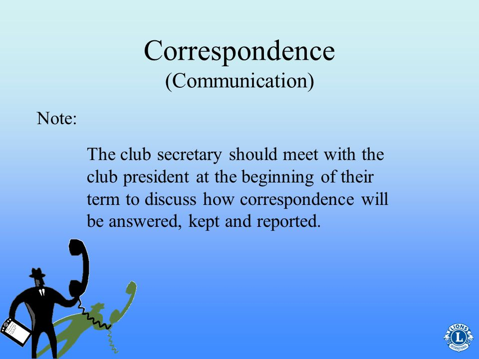 Correspondence (Communication) Since the secretary is the key communication link, constant and efficient communication is vital.