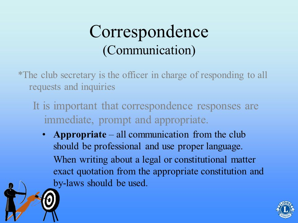 Correspondence (Communication) Prompt – the club secretary is in charge of reports and other communication with deadlines and requirements.